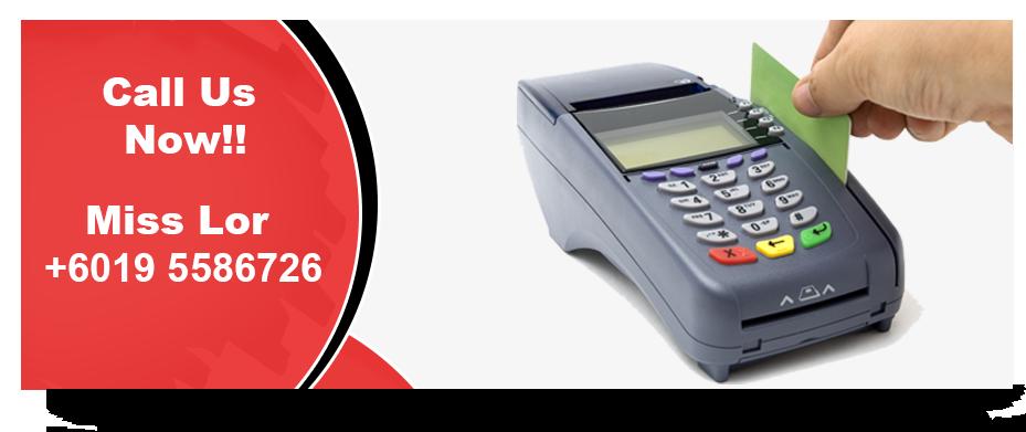 Malaysia Apply Credit Card Machine / Terminal, Merchant Services in Johor (JB), Kuala Lumpur (KL) & Penang